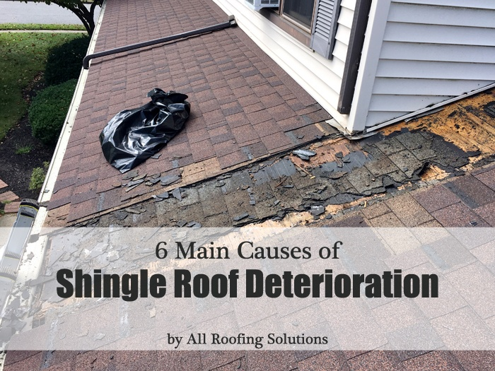 6 Main Causes of Shingle Roof Deterioration