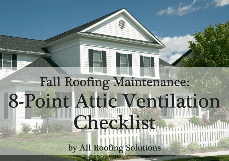 Fall Roofing Maintenance: 8-Point Attic Ventilation Checklist