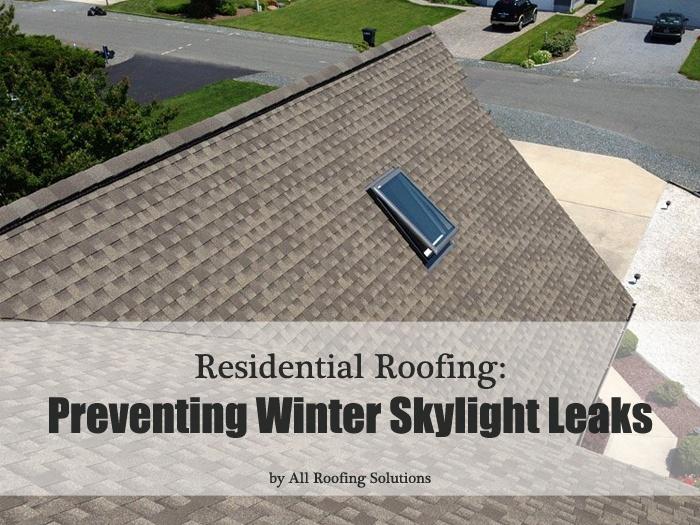 Residential Roofing: Preventing Winter Skylight Leaks
