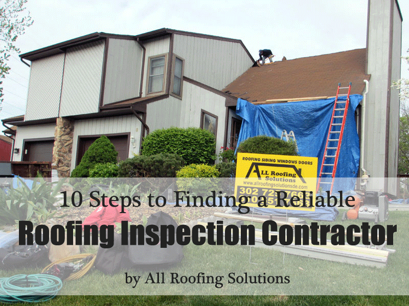 10 Steps to Finding a Reliable Roofing Inspection Contractor
