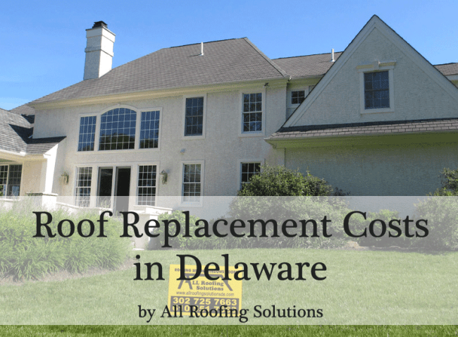 Roof Replacement Costs in Delaware