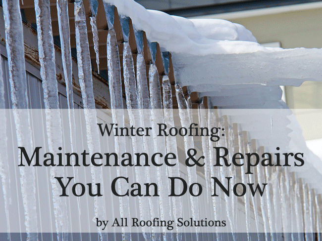 Winter Roofing: Maintenance & Repairs You Can Do Now