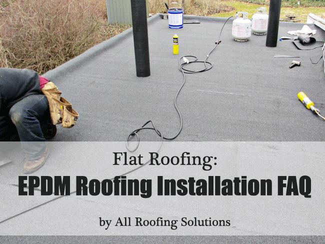 Flat Roofing: EPDM Installation FAQ