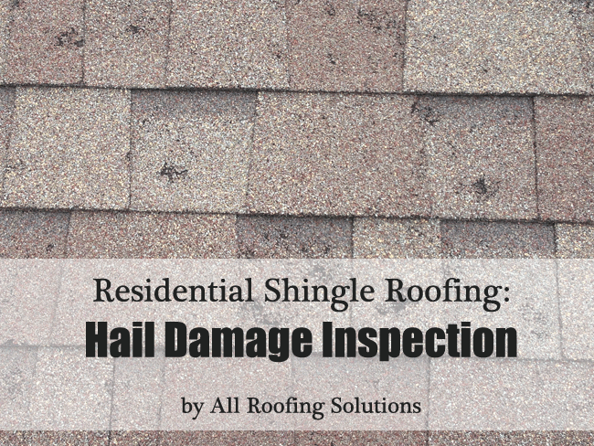 Residential Shingle Roofing: Hail Damage Inspection