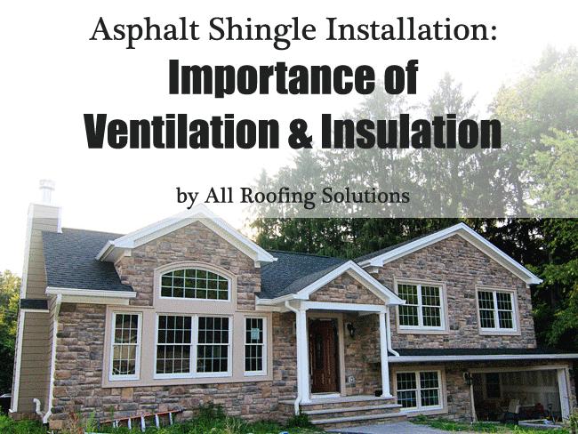 Asphalt Shingle Installation: Importance of Ventilation & Insulation