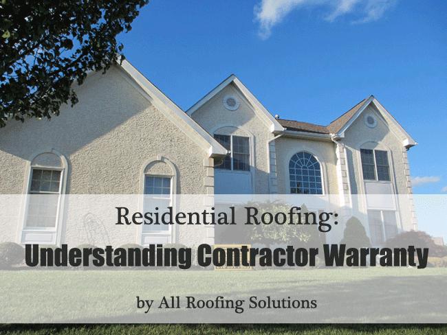 Residential Roofing: Understanding Contractor Warranty