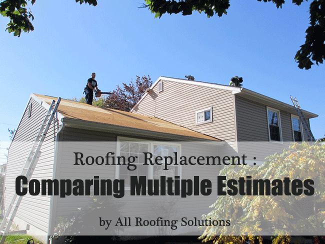 Roofing Replacement: Comparing Multiple Estimates