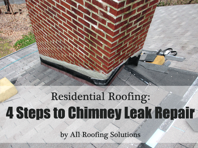 Residential Roofing: 4 Steps to Chimney Leak Repair