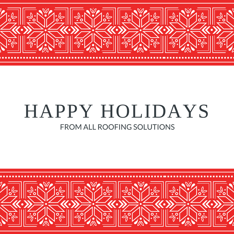 From All Roofing Solutions to You, Happy Holidays