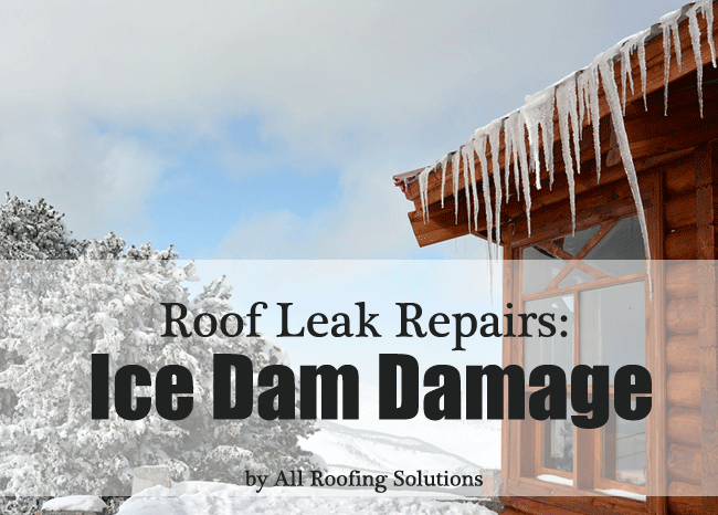 Roof Leak Repairs: Ice Dam Damage