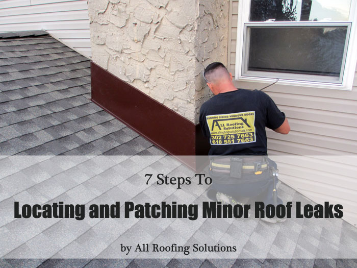 7 Steps to Locating and Patching Minor Roof Leaks