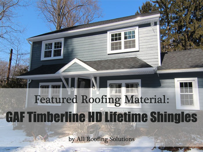 Featured Roofing Material: GAF Timberline HD Lifetime Shingles