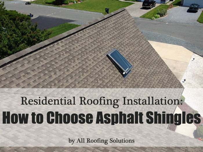 Residential Roofing: How to Choose Asphalt Shingles