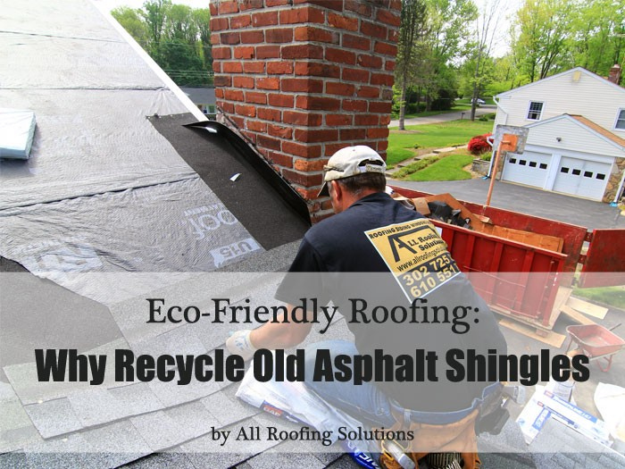 Eco-Friendly Roofing: Why Recycle Old Asphalt Shingles