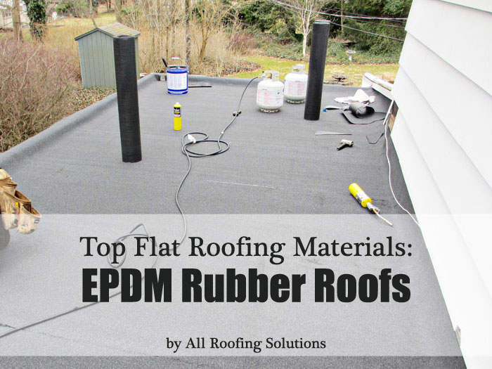 Top Flat Roofing Materials: EPDM Rubber Roofs