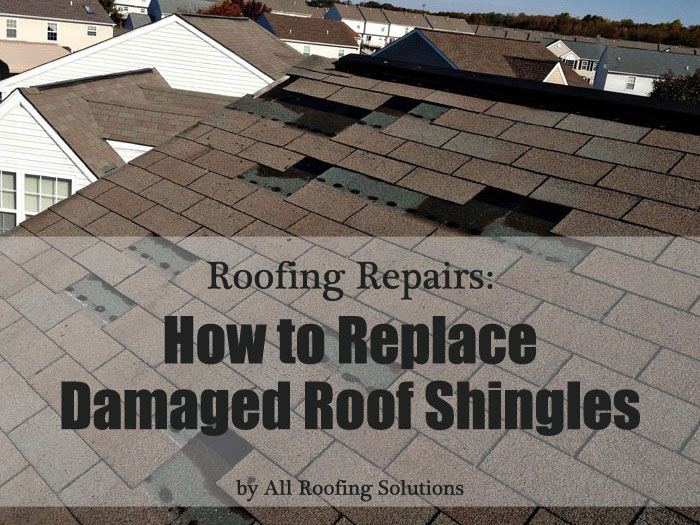 Roofing Repairs: How to Replace Damaged Roof Shingles by All Roofing Solutions