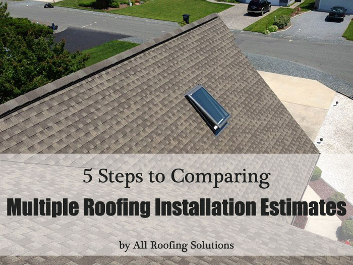 5 Steps to Comparing Multiple Roofing Installation Estimates