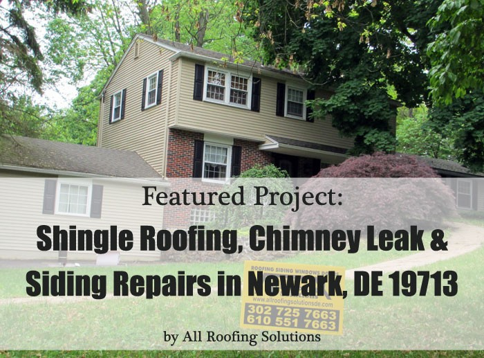Featured Project: Shingle Roofing, Chimney Leak & Siding Repairs, Newark DE