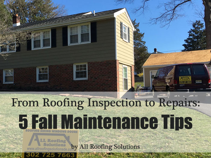 From Roofing Inspection to Repairs: 5 Fall Maintenance Tips for Homeowners