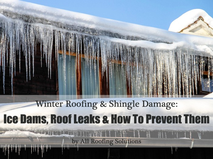Winter Roofing & Shingle Damage: Ice Dams, Roof Leaks & How to Prevent Them