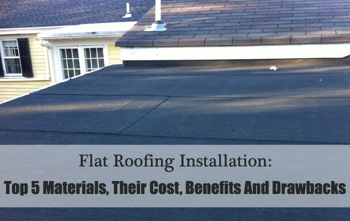 Flat Roofing Installation: Top 5 Materials, Their Cost, Benefits And Drawbacks by LGC Roofing